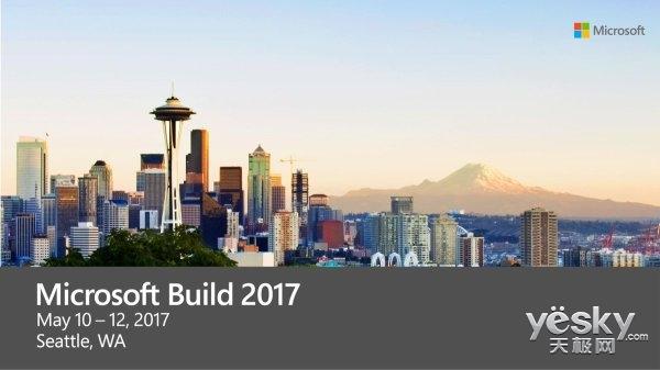 微软Build 2017将回归西雅图举办:5月10日