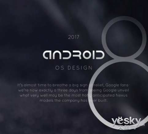 2017谷歌I/O大会 Android 8.0看点有哪些?