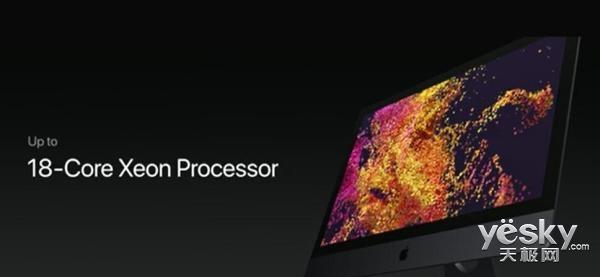 苹果iMac Pro发布:18核XEON芯片+128GB内存