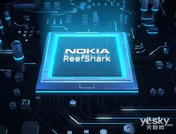 诺基亚发布5G高容量芯片组ReefShark 今年Q3发货