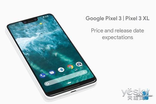 谷歌Pixel 3系列手机售价将在900到950美元